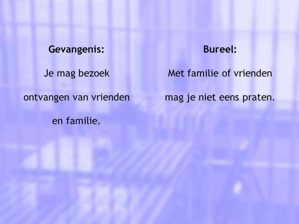 Gevangenis: Je mag bezoek ontvangen van vrienden en familie.