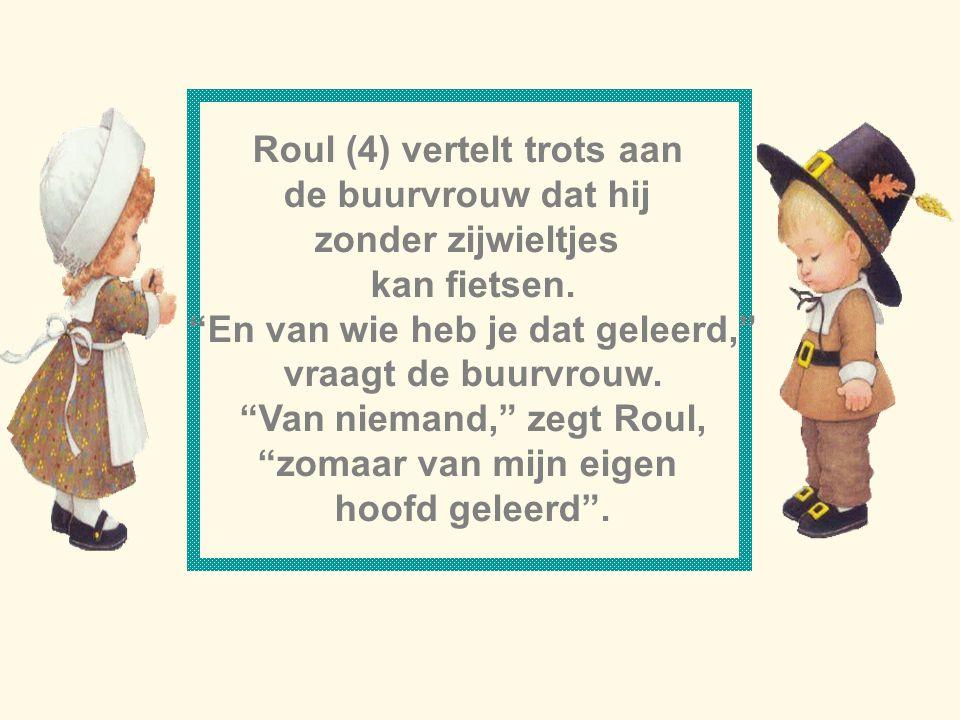 In de aardrijkskundeles vraagt de meester: Noem eens een land waar het altijd heel koud is. Na enig aarzelen zegt Ronnie (7) Friesland