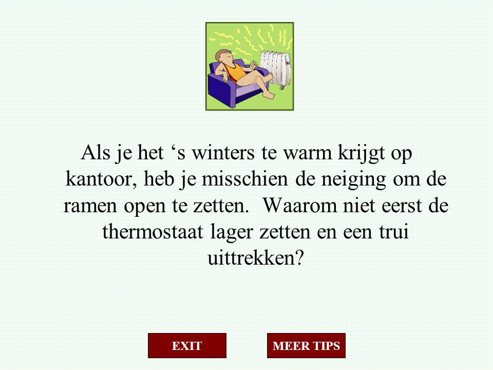 Als je het 's winters te warm krijgt op kantoor, heb je misschien de neiging om de ramen open te zetten. Waarom niet eerst de thermostaat lager zetten