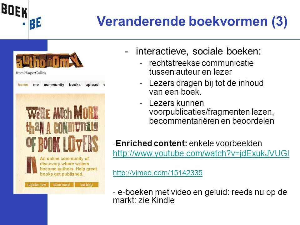 -interactieve, sociale boeken: -rechtstreekse communicatie tussen auteur en lezer -Lezers dragen bij tot de inhoud van een boek. -Lezers kunnen voorpu