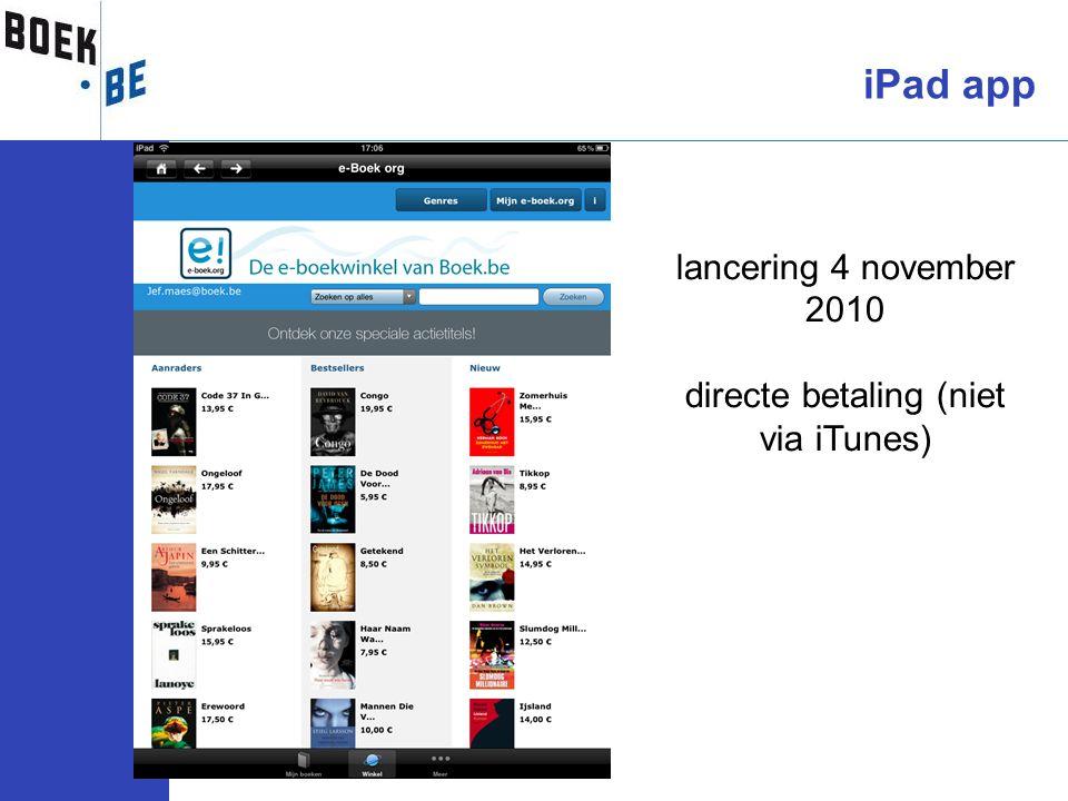 lancering 4 november 2010 directe betaling (niet via iTunes) iPad app