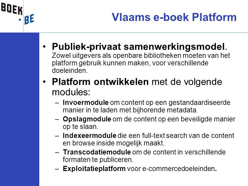 •Publiek-privaat samenwerkingsmodel. Zowel uitgevers als openbare bibliotheken moeten van het platform gebruik kunnen maken, voor verschillende doelei