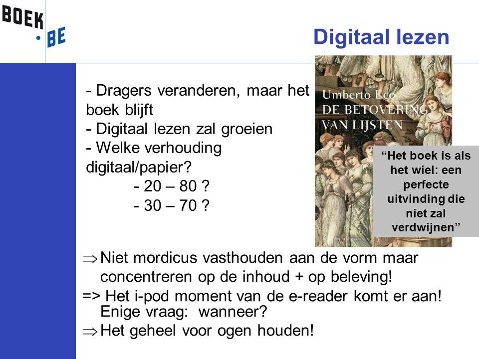  Niet mordicus vasthouden aan de vorm maar concentreren op de inhoud + op beleving! => Het i-pod moment van de e-reader komt er aan! Enige vraag: wan