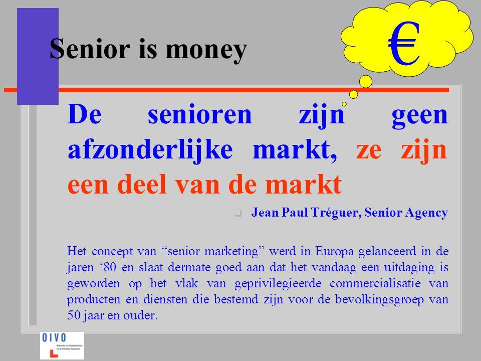 Een commerciële benaming Senioren =  + 50 jaar    Pépé, mémé, opoe, omoe, de oudjes … Dat er bejaarde mensen zijn is niet nieuw, maar de commerciële aanpak is veranderd.