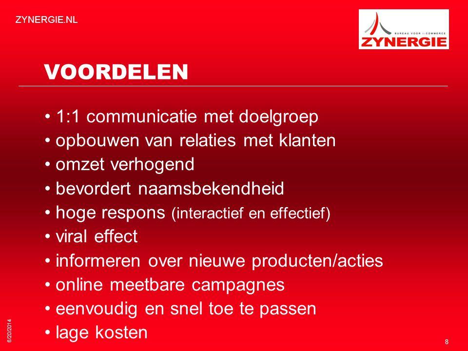 6/20/2014 ZYNERGIE.NL 8 VOORDELEN • 1:1 communicatie met doelgroep • opbouwen van relaties met klanten • omzet verhogend • bevordert naamsbekendheid •