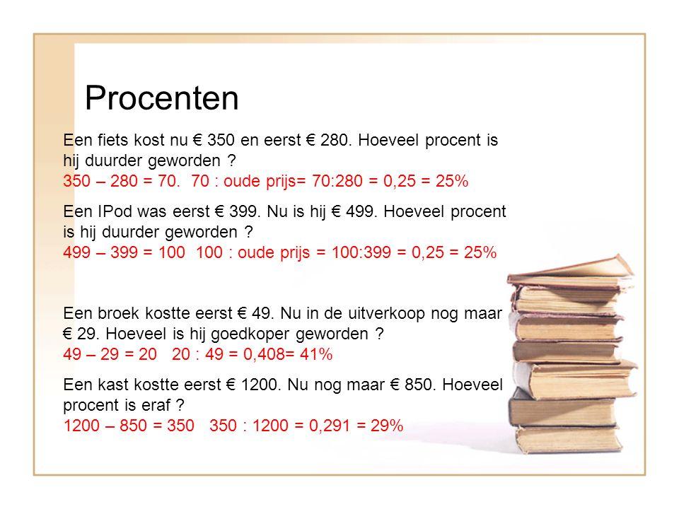 Procenten Een fiets kost nu € 350 en eerst € 280.Hoeveel procent is hij duurder geworden .