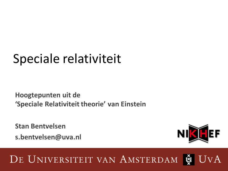 Albert Einstein (1879 – 1955) Einstein's grensverleggende papers (1905): – De speciale relativiteitstheorie • Ruimte en tijd, E=mc 2 – Het foto-elektrisch effect • Start kwantumtheorie – 'Brownse' beweging • Aantonen bestaan moleculen • Deze publicaties hebben verstrekkende gevolgen.