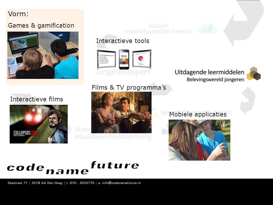 Vorm: Games & gamification Interactieve films Films & TV programma's Interactieve tools Mobiele applicaties