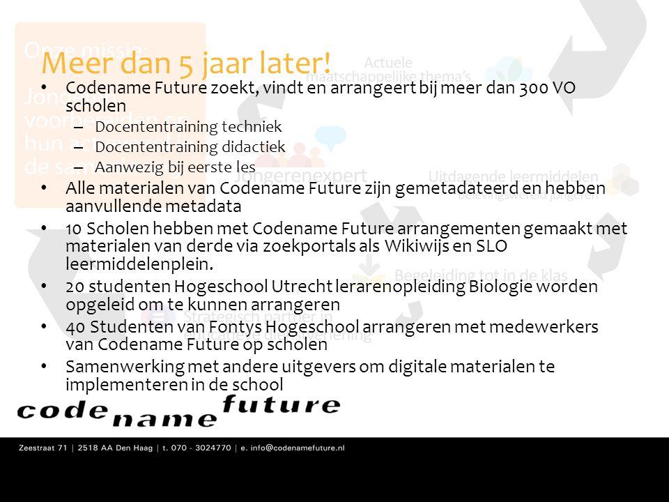 Meer dan 5 jaar later! • Codename Future zoekt, vindt en arrangeert bij meer dan 300 VO scholen – Docententraining techniek – Docententraining didacti