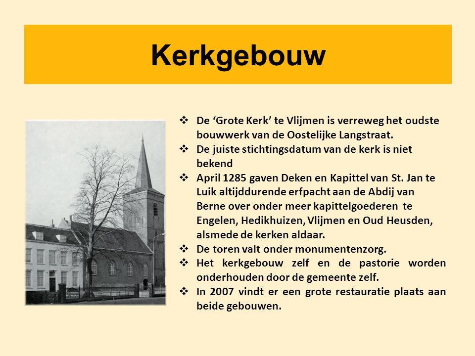 Kerkgebouw  De 'Grote Kerk' te Vlijmen is verreweg het oudste bouwwerk van de Oostelijke Langstraat.  De juiste stichtingsdatum van de kerk is niet