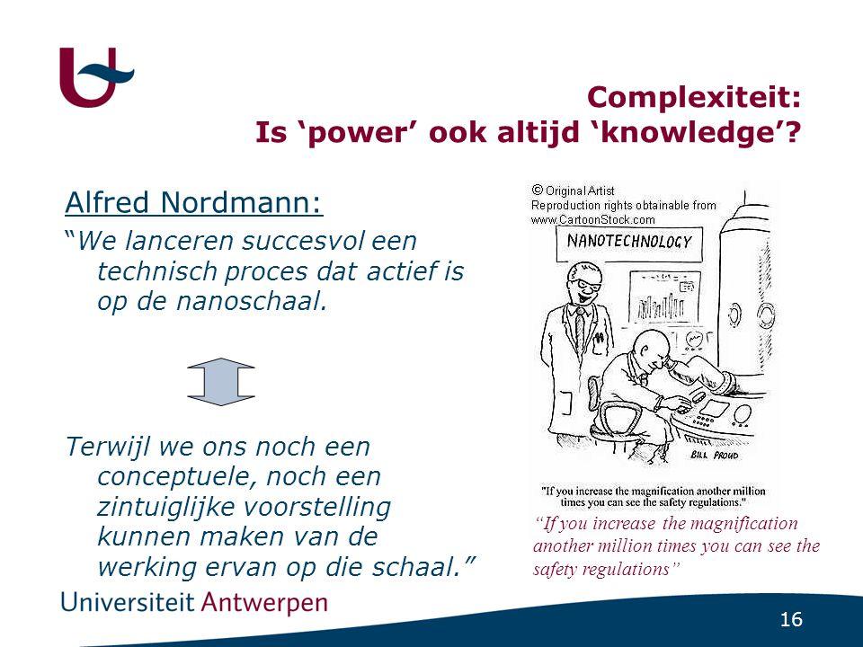 16 Complexiteit: Is 'power' ook altijd 'knowledge'.