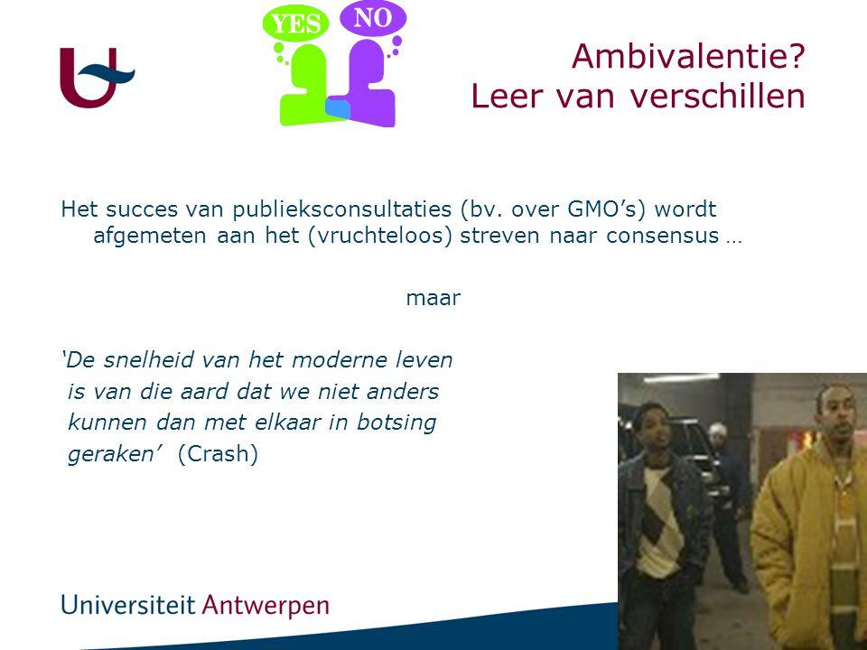 49 Ambivalentie.Leer van verschillen Het succes van publieksconsultaties (bv.