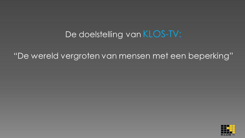"""De doelstelling van KLOS-TV: """"De wereld vergroten van mensen met een beperking"""""""