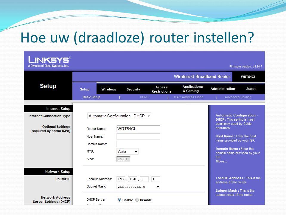 Hoe uw (draadloze) router instellen?