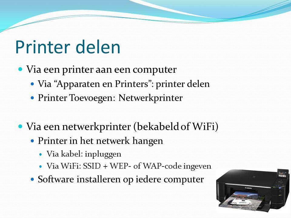 """Printer delen  Via een printer aan een computer  Via """"Apparaten en Printers"""": printer delen  Printer Toevoegen: Netwerkprinter  Via een netwerkpri"""