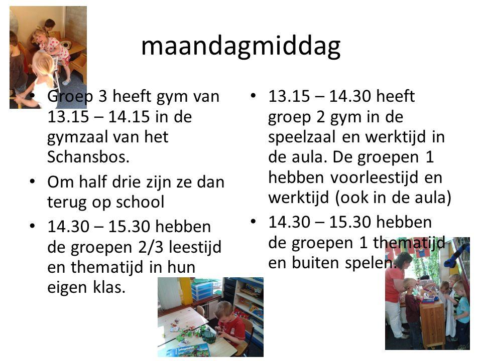 maandagmiddag • Groep 3 heeft gym van 13.15 – 14.15 in de gymzaal van het Schansbos. • Om half drie zijn ze dan terug op school • 14.30 – 15.30 hebben