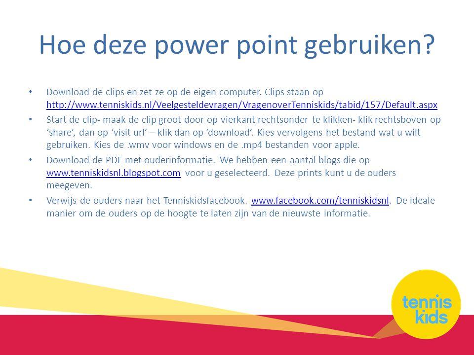 Hoe deze power point gebruiken. • Download de clips en zet ze op de eigen computer.