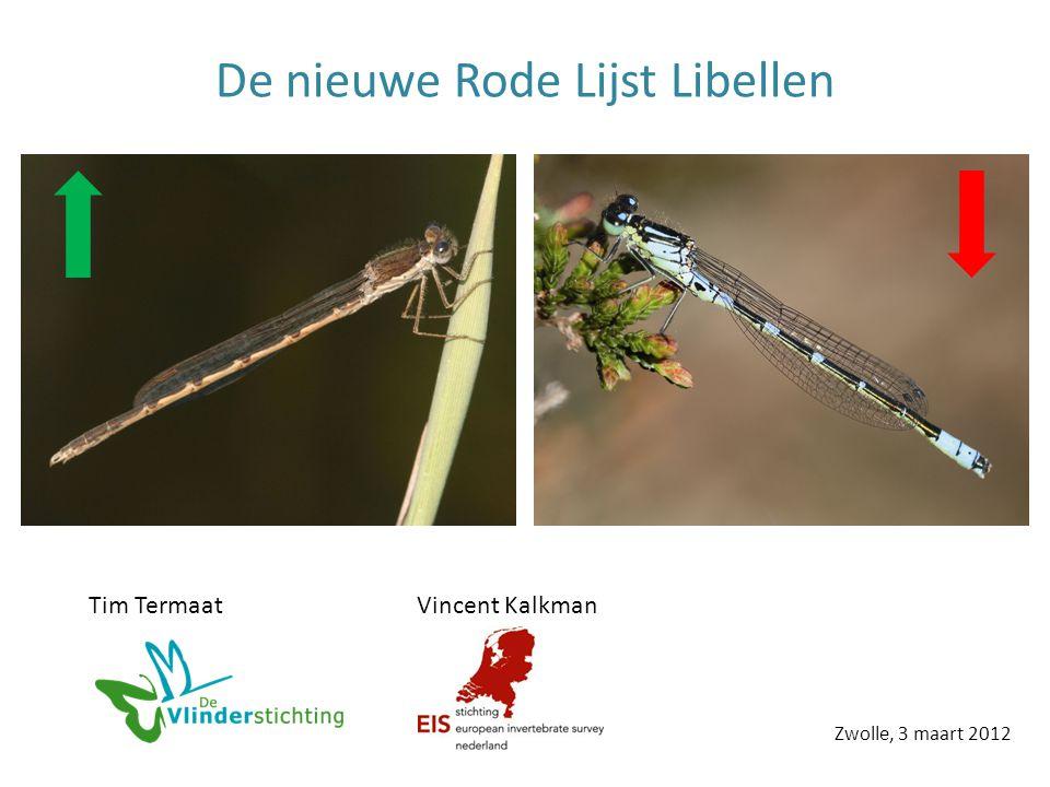 De nieuwe Rode Lijst Libellen Zwolle, 3 maart 2012 Tim TermaatVincent Kalkman