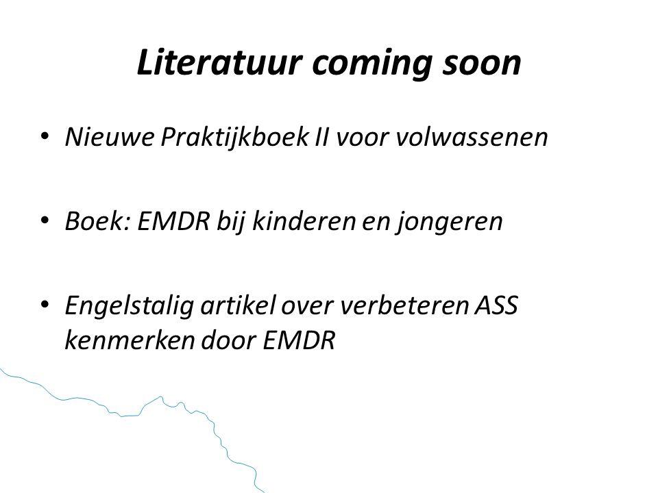 Literatuur coming soon • Nieuwe Praktijkboek II voor volwassenen • Boek: EMDR bij kinderen en jongeren • Engelstalig artikel over verbeteren ASS kenmerken door EMDR