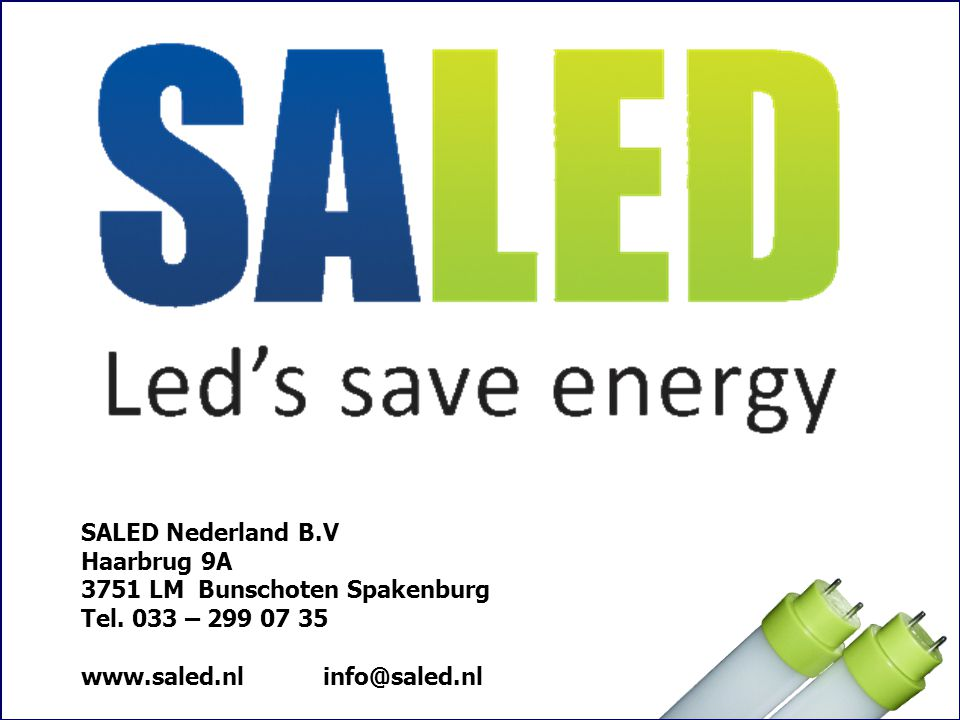 SALED Nederland B.V Haarbrug 9A 3751 LM Bunschoten Spakenburg Tel. 033 – 299 07 35 www.saled.nl info@saled.nl