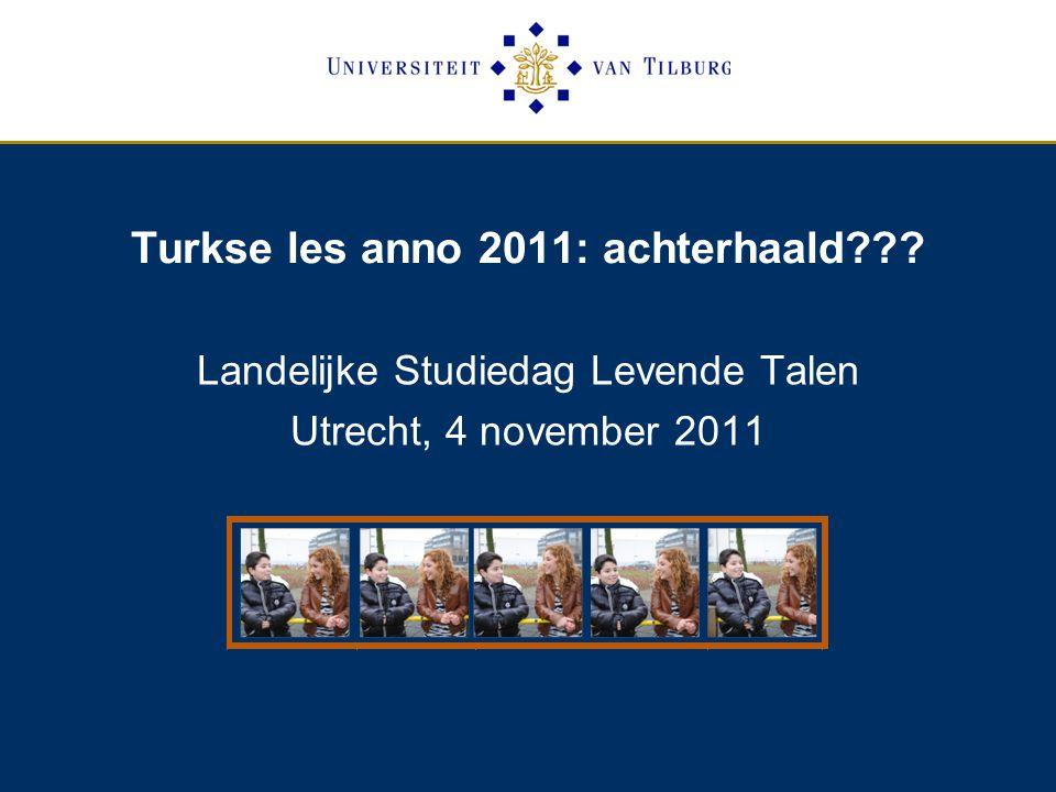 Turkse les anno 2011: achterhaald Landelijke Studiedag Levende Talen Utrecht, 4 november 2011