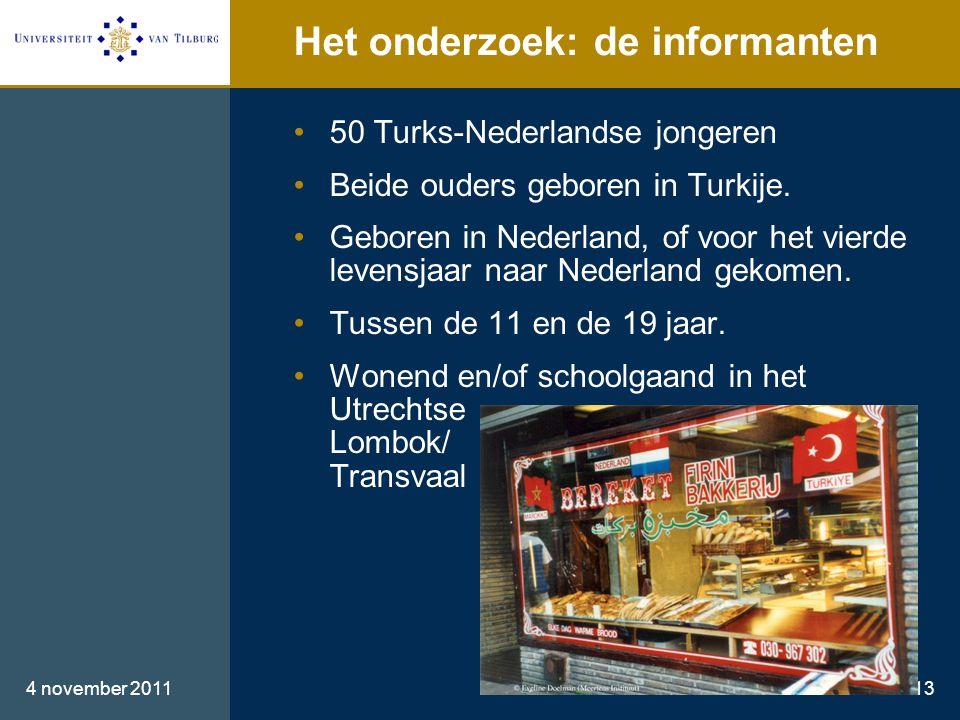 Het onderzoek: de informanten •50 Turks-Nederlandse jongeren •Beide ouders geboren in Turkije.