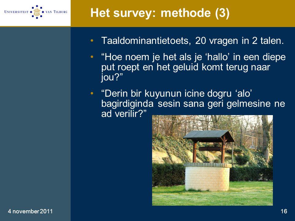 Het survey: methode (3) •Taaldominantietoets, 20 vragen in 2 talen.