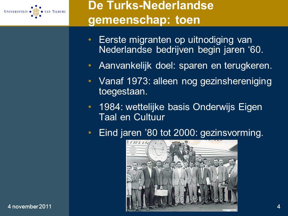 De Turks-Nederlandse gemeenschap: toen 4 november 20114 •Eerste migranten op uitnodiging van Nederlandse bedrijven begin jaren '60.