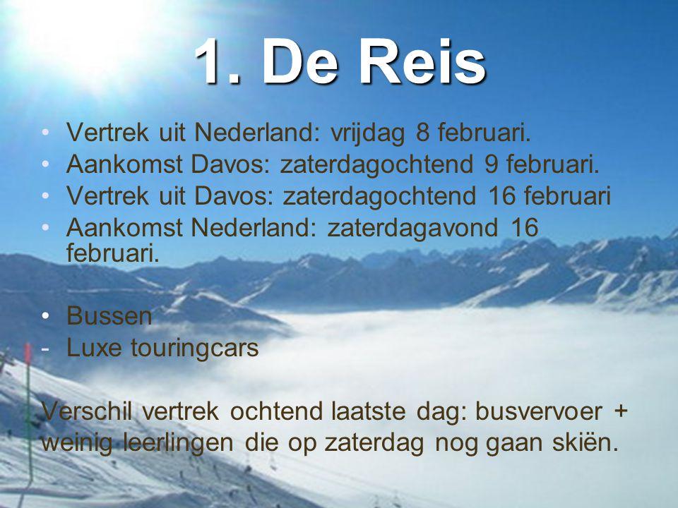 1. De Reis •Vertrek uit Nederland: vrijdag 8 februari. •Aankomst Davos: zaterdagochtend 9 februari. •Vertrek uit Davos: zaterdagochtend 16 februari •A