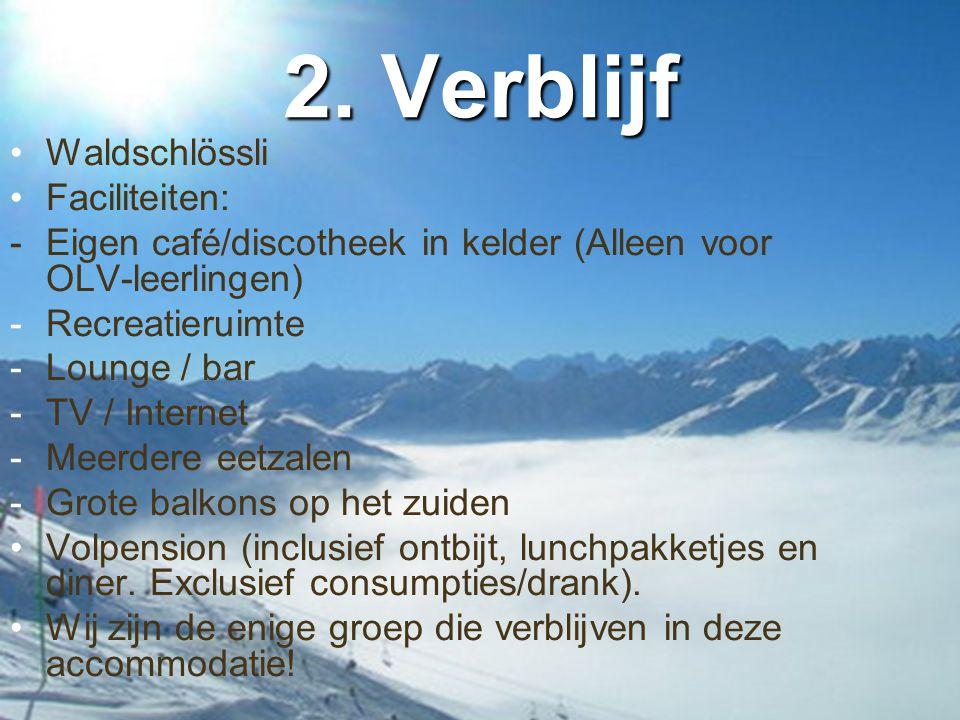 2. Verblijf •Waldschlössli •Faciliteiten: - Eigen café/discotheek in kelder (Alleen voor OLV-leerlingen) -Recreatieruimte -Lounge / bar -TV / Internet