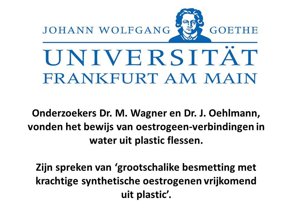 Onderzoekers Dr. M. Wagner en Dr. J. Oehlmann, vonden het bewijs van oestrogeen-verbindingen in water uit plastic flessen. Zijn spreken van 'grootscha