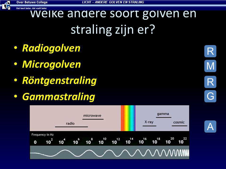 Welke andere soort golven en straling zijn er.