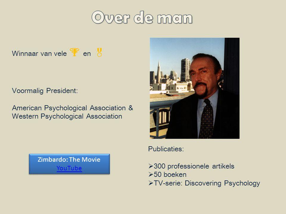 Emeritus Professor Philip G. Zimbardo Geboren : 1933 in New York Internationale stem en gezicht van hedendaagse Amerikaanse psychologie Sinds 1968: pr
