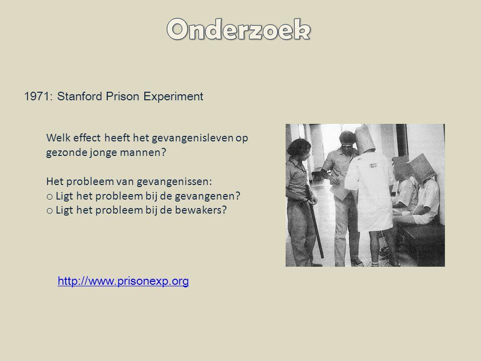 1971: Stanford Prison Experiment http://www.prisonexp.org Welk effect heeft het gevangenisleven op gezonde jonge mannen.