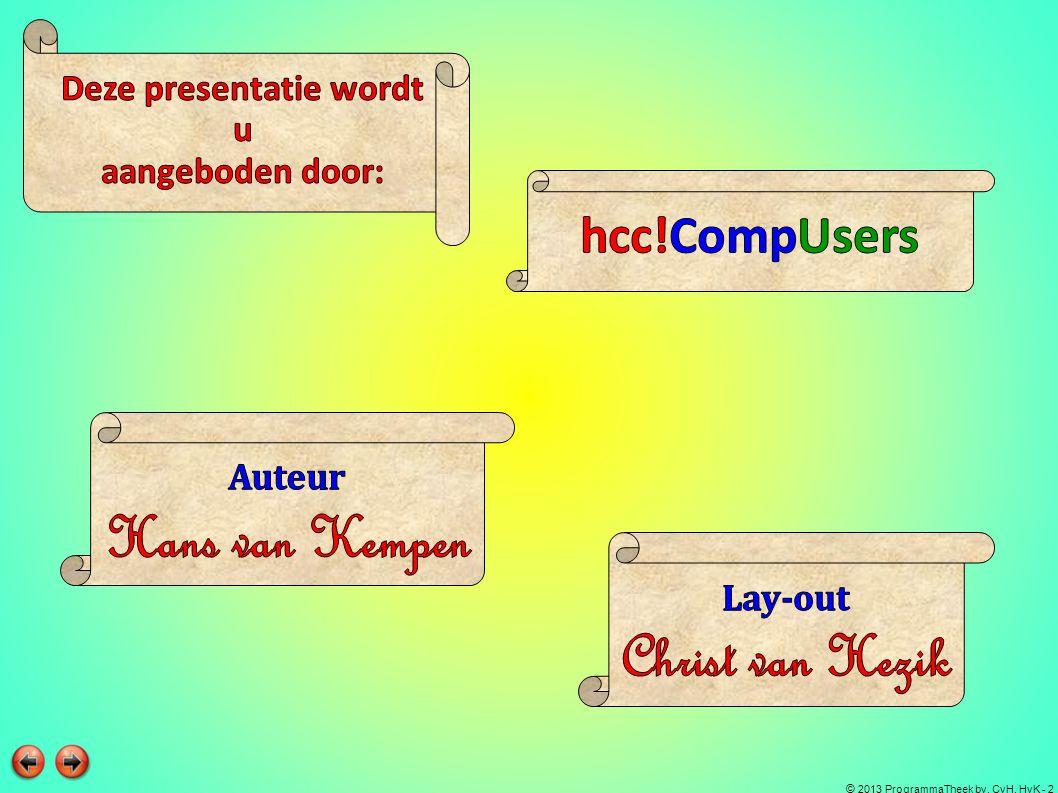 © 2013 ProgrammaTheek bv, CvH, HvK - 3 Dit programma is vergeleken met Studio 16 eenvoudiger.