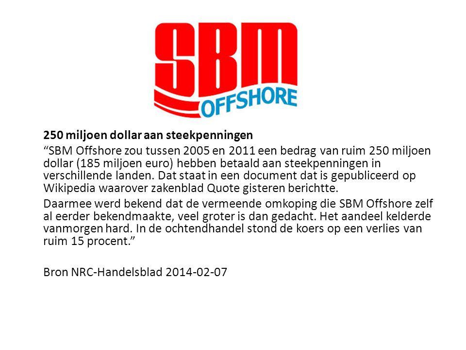 """250 miljoen dollar aan steekpenningen """"SBM Offshore zou tussen 2005 en 2011 een bedrag van ruim 250 miljoen dollar (185 miljoen euro) hebben betaald a"""