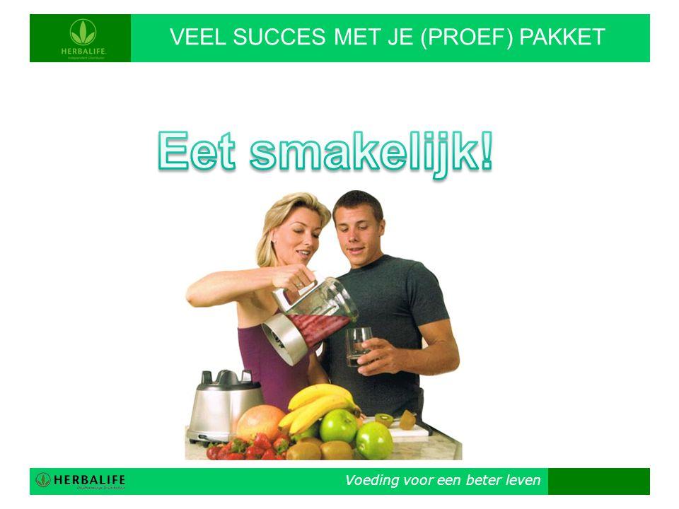 Voeding voor een beter leven VEEL SUCCES MET JE (PROEF) PAKKET