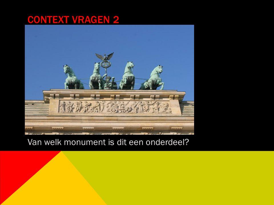 CONTEXT VRAGEN 2 Van welk monument is dit een onderdeel?