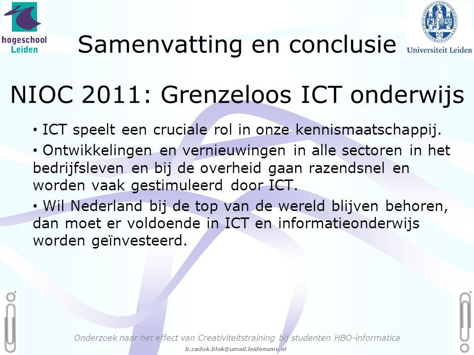 06 - 54.21.29.36 Creëren, mijn Passie! b.zadok.blok@umail.leidenuniv.nl NIOC 2011: Grenzeloos ICT onderwijs Onderzoek naar het effect van Creativiteitstraining bij studenten HBO-informatica • ICT speelt een cruciale rol in onze kennismaatschappij.