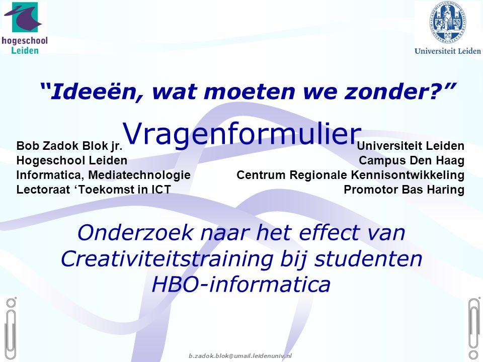 06 - 54.21.29.36 Creëren, mijn Passie! b.zadok.blok@umail.leidenuniv.nl Bob Zadok Blok jr.