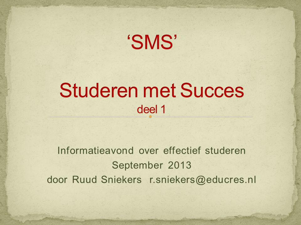 Informatieavond over effectief studeren September 2013 door Ruud Sniekers r.sniekers@educres.nl