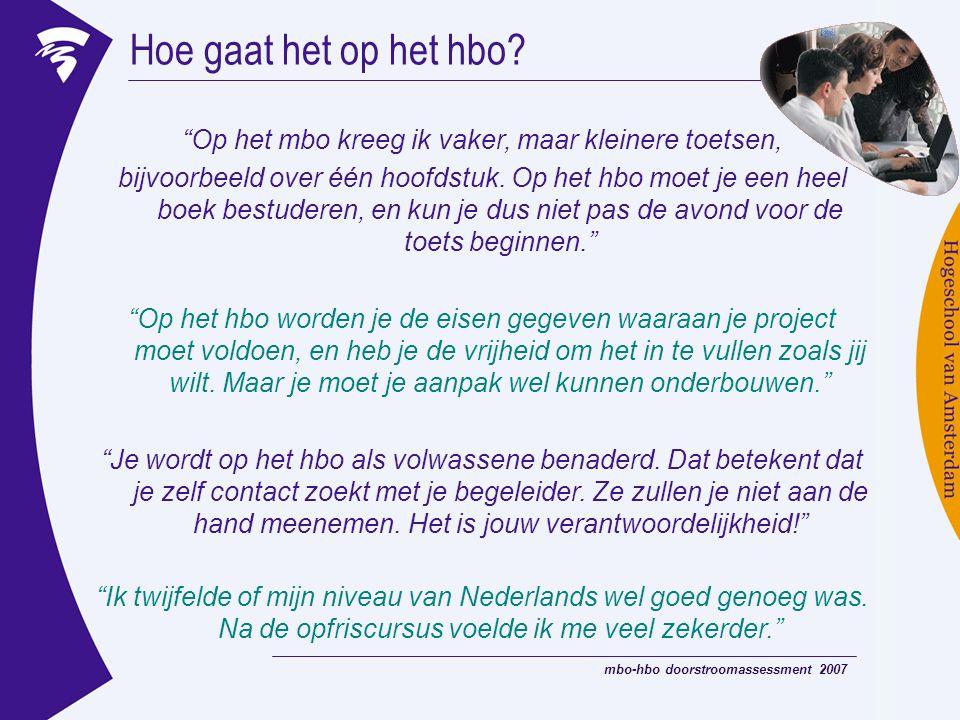 mbo-hbo doorstroomassessment 2007 Hoe gaat het op het hbo.