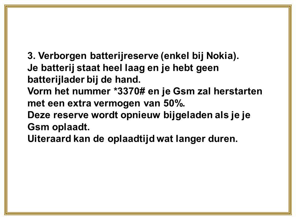 3.Verborgen batterijreserve (enkel bij Nokia).