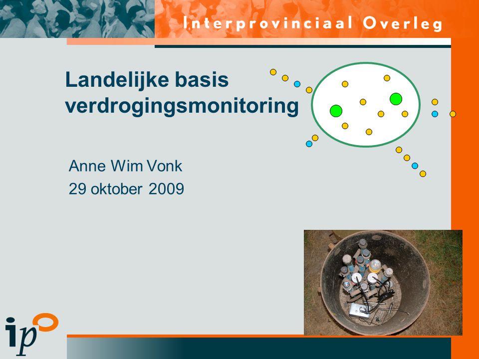 Landelijke basis verdrogingsmonitoring Anne Wim Vonk 29 oktober 2009 NATTE NATUURPAREL