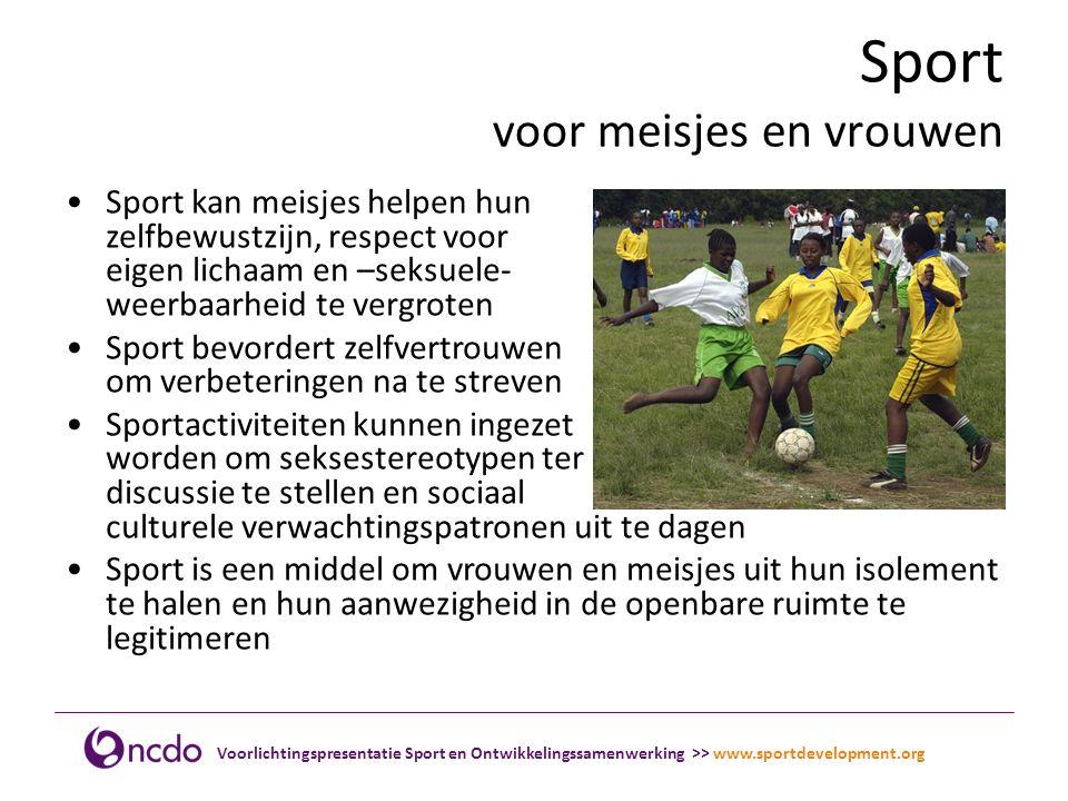 Voorlichtingspresentatie Sport en Ontwikkelingssamenwerking >> www.sportdevelopment.org Sport als doel op zich Veel landen hebben onvoldoende faciliteiten om op hoog niveau te sporten.