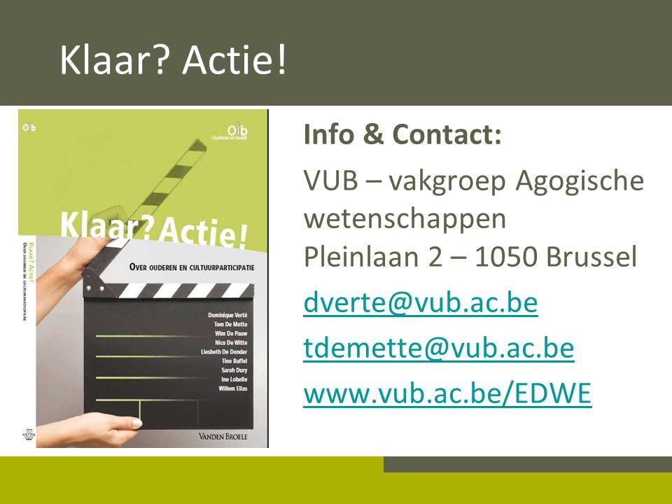 Klaar? Actie! Info & Contact: VUB – vakgroep Agogische wetenschappen Pleinlaan 2 – 1050 Brussel dverte@vub.ac.be tdemette@vub.ac.be www.vub.ac.be/EDWE