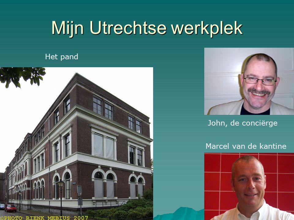 Mijn Utrechtse werkplek Het pand John, de conciërge Marcel van de kantine