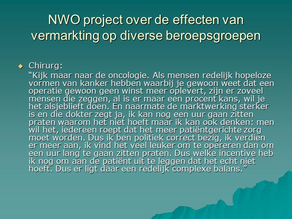 NWO project over de effecten van vermarkting op diverse beroepsgroepen  Chirurg: Kijk maar naar de oncologie.