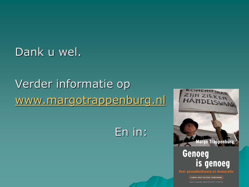 Dank u wel. Verder informatie op www.margotrappenburg.nl En in: