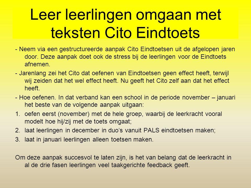 Leer leerlingen omgaan met teksten Cito Eindtoets - Neem via een gestructureerde aanpak Cito Eindtoetsen uit de afgelopen jaren door. Deze aanpak doet